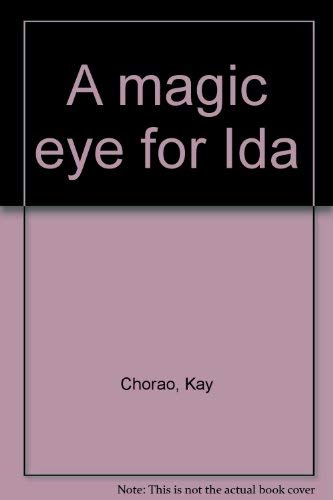 A Magic Eye for Ida (0816430918) by Chorao, Kay