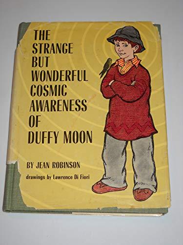 9780816431151: The strange, but wonderful, cosmic awareness of Duffy Moon,
