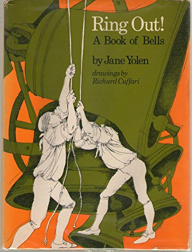 Ring out!: A book of bells,: Yolen, Jane