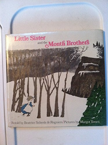 Little Sister and the Month Brothers: De Regniers, Beatrice