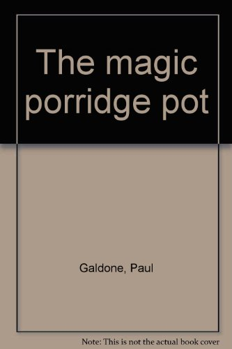 The magic porridge pot: Galdone, Paul