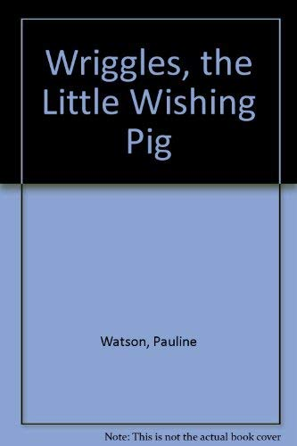 9780816432165: Wriggles, the Little Wishing Pig