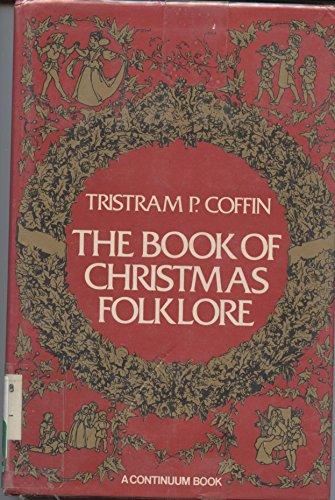 9780816491582: The book of Christmas folklore (A Continuum book)