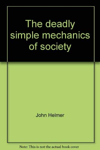 9780816491629: The deadly simple mechanics of society (A Continuum book)