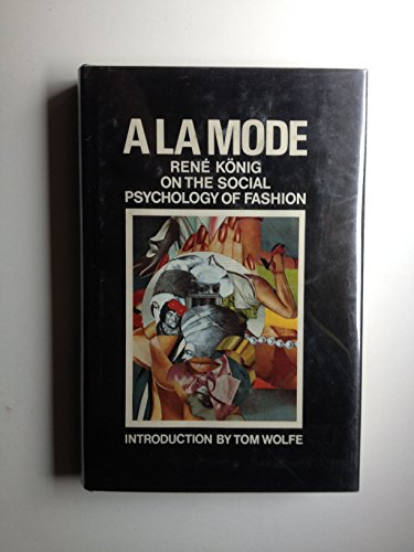 9780816491636: A la mode; on the social psychology of fashion (A Continuum book)
