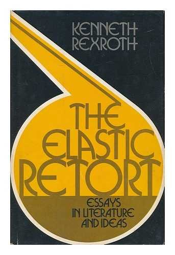 9780816491681: The elastic retort;: Essays in literature and ideas (A Continuum book)