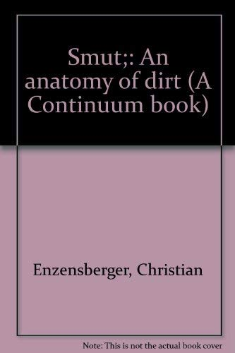 9780816491834: Smut;: An anatomy of dirt (A Continuum book)