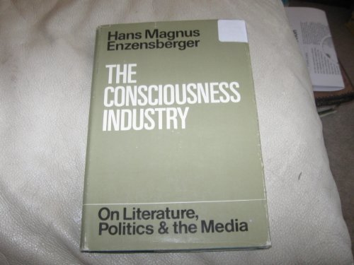 9780816491858: The Consciousness Industry: On Literature, Politics and the Media (A Continuum Book)