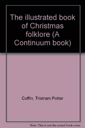 9780816492190: The illustrated book of Christmas folklore (A Continuum book)