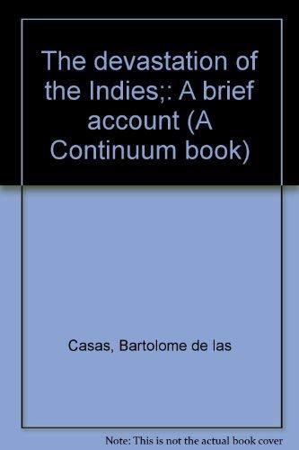 The devastation of the Indies;: A brief: Bartolome de las
