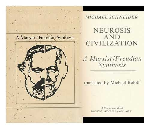 9780816492305: Neurosis and Civilization: A Marxist/Freudian Synthesis