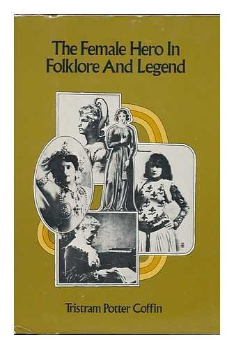 9780816492633: The Female Hero in Folklore and Legend (A Continuum book)