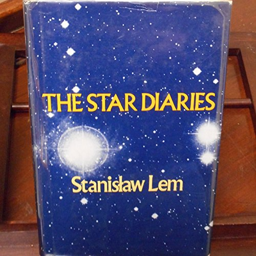 9780816492831: The Star Diaries. Translated from the Polish by Michael Kandel. With line drawings by Lem