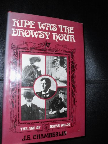 Ripe Was the Drowsy Hour: The Age of Oscar Wilde