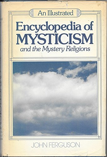 9780816493104: An Illustrated Encyclopedia of Mysticism and the Mystery Religions