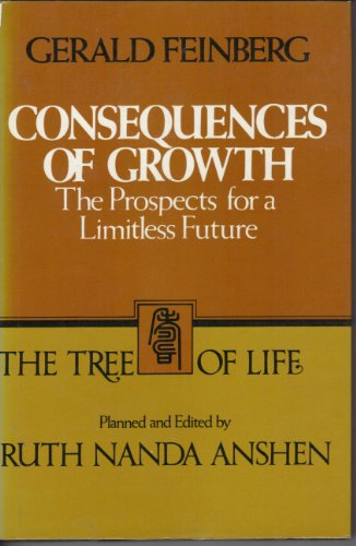 9780816493265: Consequences of growth: The prospects for a limitless future (The Tree of life)