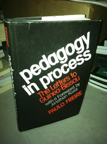Pedagogy in process: The letters to Guinea-Bissau: Paulo Freire