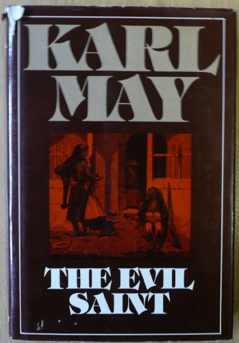 The Evil Saint (The Collected Works of: Karl May