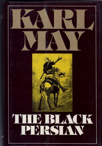 The Black Persian (Series 3 Volume 5): Karl May; Translator-Michael