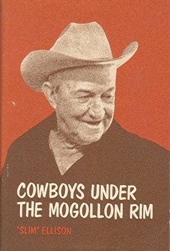 COWBOYS UNDER THE MOGOLLON RIM: Ellison, Glenn R.