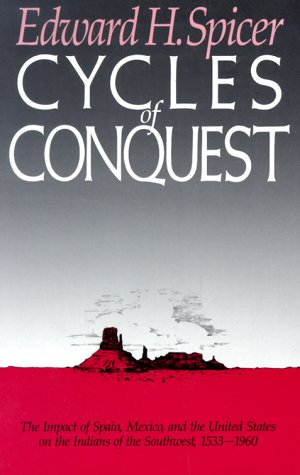 9780816500215: Cycles of Conquest: The Impact of Spain, Mexico, and the United States on Indians of the Southwest, 1533-1960