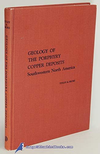 9780816500376: Geology of the Porphyry Copper Deposits: Southwestern North America