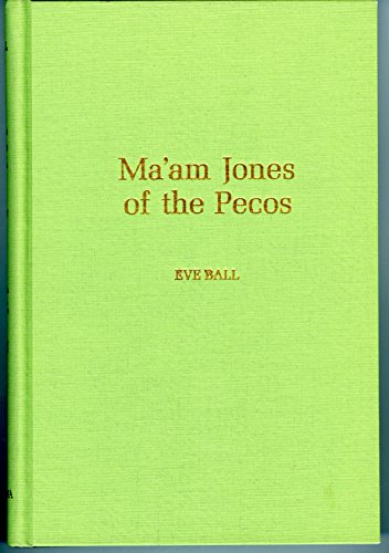 Ma'am Jones of the Pecos: Eve Ball