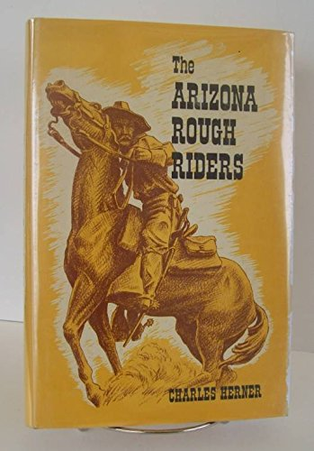 The Arizona rough riders: Herner, Charles