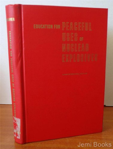 Education for Peaceful Uses of Nuclear Explosives: Weaver, Lynn E