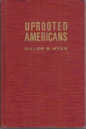 9780816502585: Uprooted Americans: The Japanese Americans and the War Relocation Authority during World War II