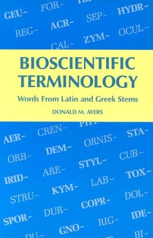 9780816503056: Bioscientific Terminology : words from Latin and Greek stems