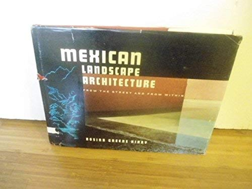 Mexican Landscape Architecture from the Street and from Within.: Kirby, Rosina Greene