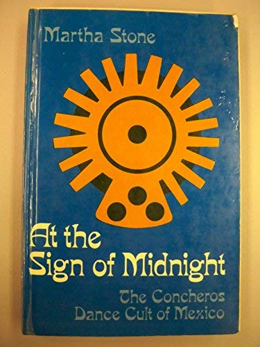 9780816503377: At the Sign of Midnight: The Concheros Dance Cult of Mexico