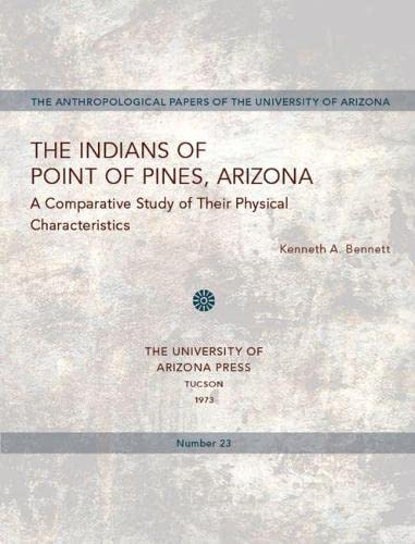 The Indians of Point of Pines, Arizona;: A comparative study of their physical characteristics (...