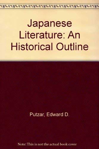 Japanese Literature: A Historical Outline: Edward D. Putzar