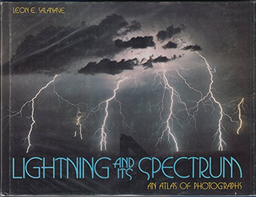 Lightning and Its Spectrum: An Atlas of Photographs: Salanave, Leon E.