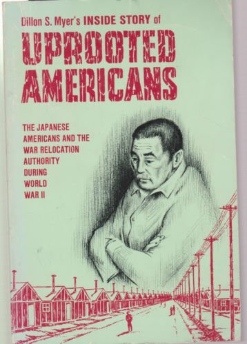 9780816504022: Uprooted Americans: The Japanese Americans and the War Relocation Authority