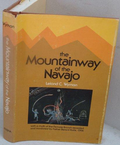 The Mountainway of the Navajo: Wyman, Leland Clifton