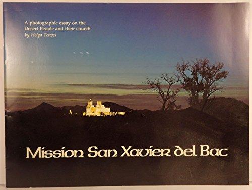 Mission San Xavier Del Bac: A Photographic: Bernard L. Fontana