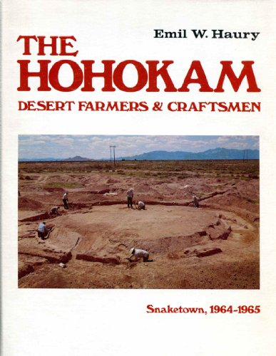 Hohokam Desert Farmers & Craftsmen: Excavations at Snaketown, 1964-1965: Haury, Emil W.
