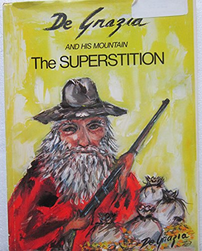 De Grazia and His Mountain: The Superstition: DeGrazia, Ted