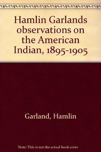 Hamlin Garland's observations on the American Indian,: Underhill, Lonnie E.;