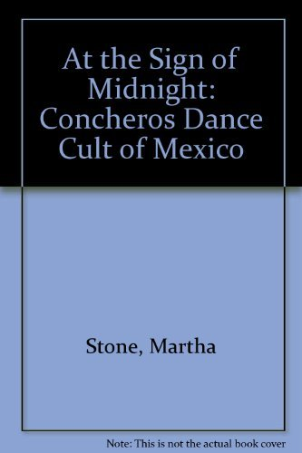 9780816505074: At the Sign of Midnight: The Concheros Dance Cult of Mexico