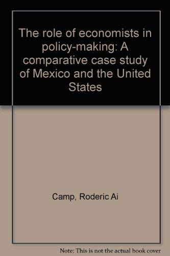 The role of economists in policy-making: A comparative case study of Mexico and the United States: ...