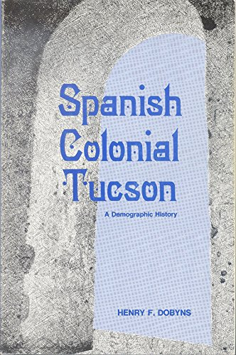 Spanish Colonial Tucson: A Demographic History