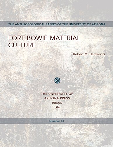 FORT BOWIE MATERIAL CULTURE: HERSKOVITZ
