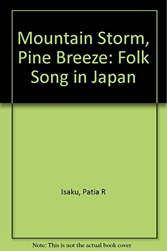 9780816505647: Mountain Storm, Pine Breeze: Folk Song in Japan