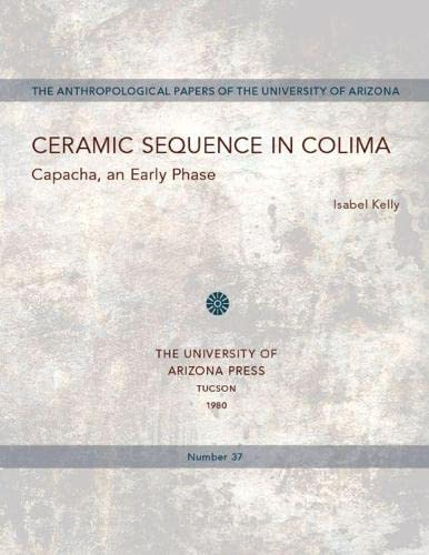 Ceramic Sequence In Colima - Capacha An Early Phase: Kelly, Isabel