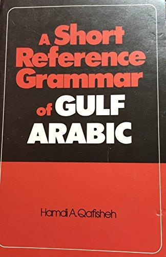 9780816505708: A Short Reference Grammar of Gulf Arabic
