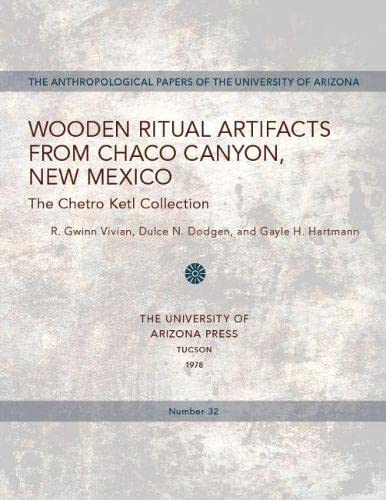 9780816505760: Wooden Ritual Artifacts from Chaco Canyon, New Mexico: The Chetro Ketl Collection